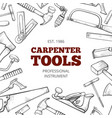 carpenter hand tools and professional instruments vector image vector image