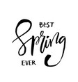 best spring ever - hand drawn inspiration quote vector image vector image