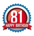 Eighty One years happy birthday badge ribbon vector image vector image