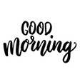 good morning lettering phrase on white background vector image vector image