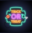 halloween trick or treat neon sign vector image vector image