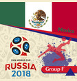 russia 2018 wc group f mexico background vector image vector image