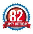 Eighty Two years happy birthday badge ribbon
