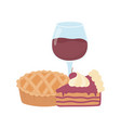 wine glass cup and slice cake and sweet pie vector image