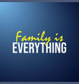 family is everything life quote with modern vector image vector image