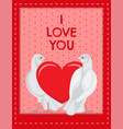 i love you poster with doves looking at red heart vector image vector image