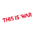 this is war rubber stamp vector image vector image