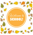welcome to school text in a wreath of autumn vector image