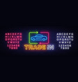 car trade in neon sign rent car design vector image