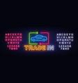 car trade in neon sign rent car design vector image vector image