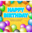 happy birthday card balloons and birthday vector image