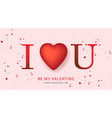 happy valentines day i love you holiday gift vector image
