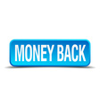 money back blue 3d realistic square isolated vector image