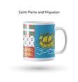 Saint-Pierre and Miquelon flag souvenir mug on vector image vector image
