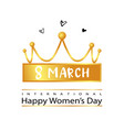 8 march womens day with lettering vector image