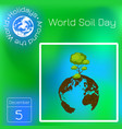 world soil day planet earth soil texture tree vector image