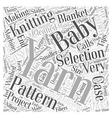 Knitting Yarn Selection Tips and Tricks Word Cloud vector image vector image