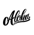 aloha lettering phrase isolated on white vector image vector image
