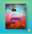 natural coffee premium quality background image vector image vector image