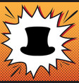 top hat sign comics style icon on pop-art vector image