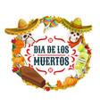 dia de los muertos mexican catrina calavera fiesta vector image