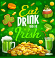 eat drink and be irish patricks day shamrock vector image