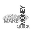 who does not want to make money quick text word vector image vector image
