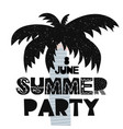 card with lettering 8 june summer party and palm vector image