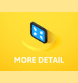 more detail isometric icon isolated on color vector image