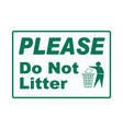 please for not litter sign eps10 vector image vector image