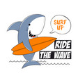 surfing shark tee shirt with slogan surf t-shirt vector image