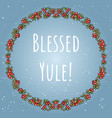 blessed yule boho lettering in a wreath of red vector image vector image