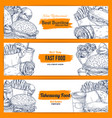 fast food street food snacks sketch banners vector image vector image