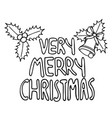 black and white lettering of a phrase very merry vector image vector image