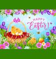 easter eggs chicks and flowers in basket vector image vector image