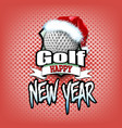 golf ball with santa hat and happy new year vector image
