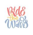 ride waves hand drawn summer vector image vector image