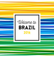 welcome to brazil 2016 poster or card design vector image