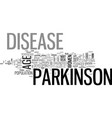 who gets parkinson s disease text word cloud vector image vector image