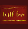 with love with golden letters vector image vector image