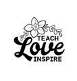 teach love inspire happy teachers day hand vector image vector image