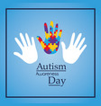 autism awareness day hands support event medical vector image vector image