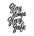 stay home safe lettering phrase on white vector image vector image