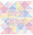 Happy Monday background3 vector image vector image