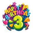 happy birthday 3 years vector image
