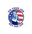 do your job get jab showing rosie riveter vector image vector image