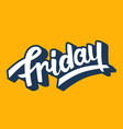 friday trendy lettering vector image vector image