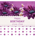 happy birthday daisy flowers card floral vector image