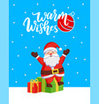 warm wishes major card with santa and gift boxes vector image vector image