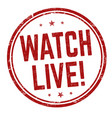watch live sign or stamp vector image vector image